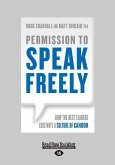 Permission to Speak Freely: How the Best Leaders Cultivate a Culture of Candor (Large Print 16pt)