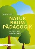 Naturraumpädagogik in Theorie und Praxis