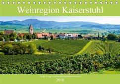 Weinregion Kaiserstuhl (Tischkalender 2018 DIN A5 quer)