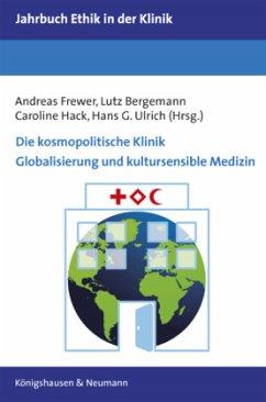 Die kosmopolitische Klinik. Globalisierung und ...