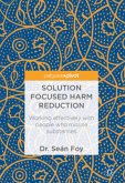Solution Focused Harm Reduction in Substance Misuse