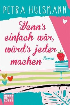 Wenn's einfach wär, würd's jeder machen / Hamburg-Reihe Bd.5 - Hülsmann, Petra