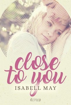 Close to you - May, Isabell