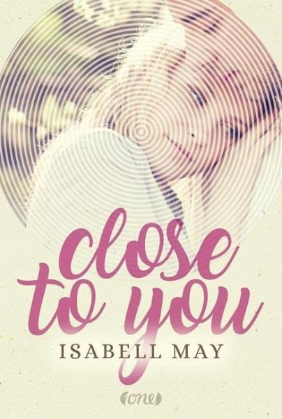 Close to you von Isabell May - Buch - buecher.de
