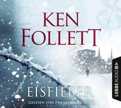 Eisfieber, 6 Audio-CDs - Follett, Ken