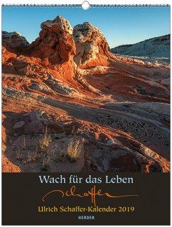 Wach für das Leben - Ulrich Schaffer-Kalender 2019