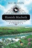 Hamish Macbeth spuckt Gift und Galle / Hamish Macbeth Bd.4