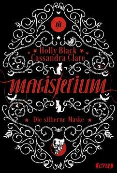 Die silberne Maske / Magisterium Bd.4 - Black, Holly; Clare, Cassandra