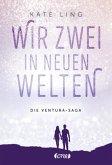 Wir zwei in neuen Welten / Ventura-Saga Bd.2