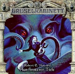 Aus finsterer Tiefe / Gruselkabinett Bd.137 (1 Audio-CD) - Howard, Robert E.