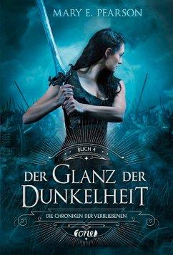 Der Glanz der Dunkelheit / Die Chroniken der Verbliebenen Bd.4 - Pearson, Mary E.