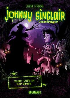 Dicke Luft in der Gruft / Johnny Sinclair Bd.2 - Städing, Sabine
