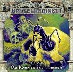Das Königreich der Ameisen / Gruselkabinett Bd.136 (1 Audio-CD)
