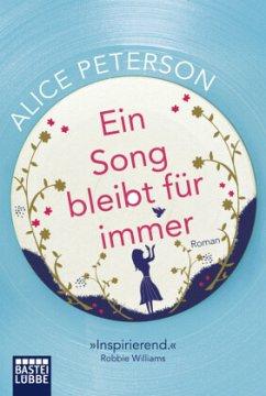 Ein Song bleibt für immer - Peterson, Alice