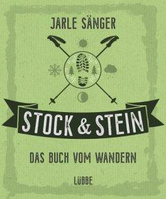 Stock & Stein. Das Buch vom Wandern - Sänger, Jarle