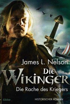 Die Rache des Kriegers / Die Wikinger Bd.3 - Nelson, James L.