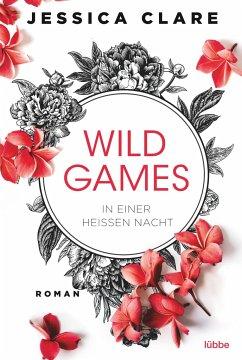 In einer heißen Nacht / Wild Games Bd.1 - Clare, Jessica