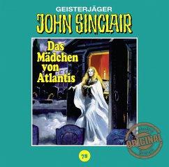 Das Mädchen von Atlantis / John Sinclair Tonstudio Braun Bd.78 (1 Audio-CD)