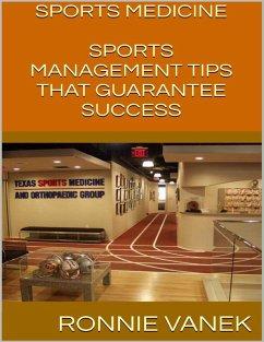 Sports Medicine: Sports Management Tips That Guarantee Success (eBook, ePUB) - Vanek, Ronnie