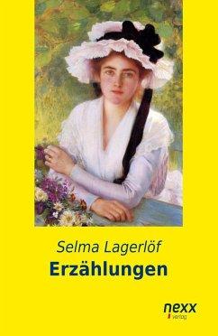 Erzählungen - Lagerlöf, Selma