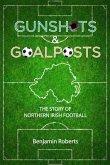 Gunshots & Goalposts