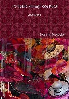 De liefde draagt een hoed - Rouweler, Hannie