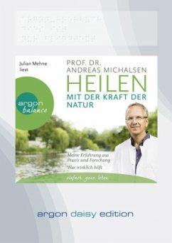 Heilen mit der Kraft der Natur, 1 MP3-CD (DAISY-Format) - Michalsen, Andreas
