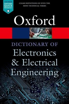 A Dictionary of Electronics and Electrical Engineering - Butterfield, Andrew (Assistant Professor in Computer Science, Assist; Szymanski, John (Lecturer, Lecturer, University of York)