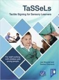 Tassels Tactile Signing for Sensory Learners: For Staff Working with Children and Young People