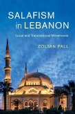 Salafism in Lebanon: Local and Transnational Movements