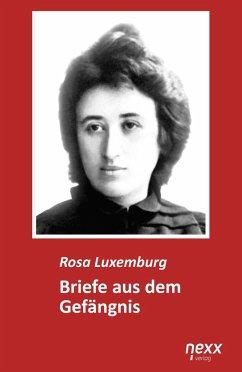 Briefe aus dem Gefängnis - Luxemburg, Rosa