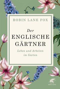 Der englische Gärtner - Fox, Robin Lane