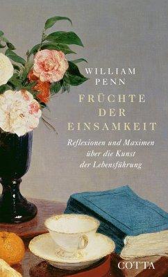 Früchte der Einsamkeit - Penn, William