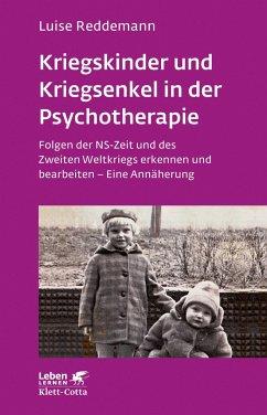 Kriegskinder und Kriegsenkel in der Psychotherapie - Reddemann, Luise