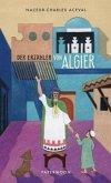 """""""Der Erzähler von Algier"""""""