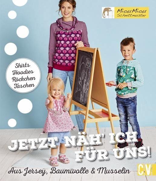 Jetzt näh\' ich für uns! von Miou Miou Schnittmuster - Buch - bücher.de