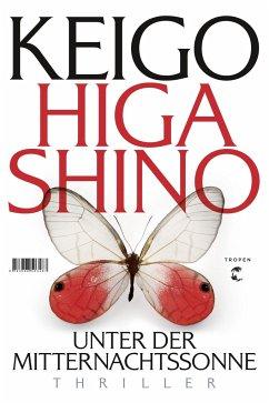 Unter der Mitternachtssonne - Higashino, Keigo