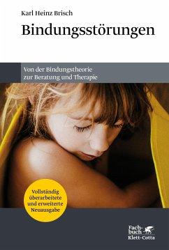 Bindungsstörungen - Brisch, Karl Heinz