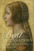 Best Explanations: New Essays on Inference to the Best Explanation