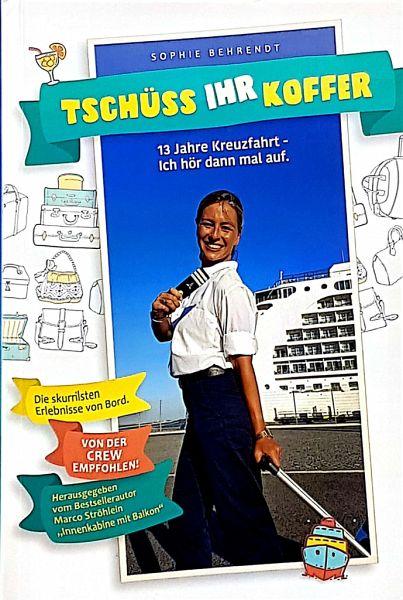 Tschüss Ihr Koffer - Behrendt, Sophie; Ströhlein, Marco