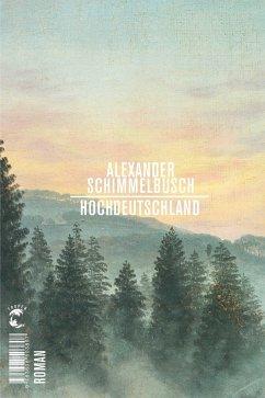Hochdeutschland - Schimmelbusch, Alexander