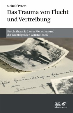 Das Trauma von Flucht und Vertreibung - Peters, Meinolf
