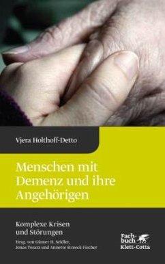 Menschen mit Demenz und ihre Angehörigen - Holthoff-Detto, Vjera