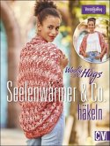 Woolly Hugs Seelenwärmer & Co. häkeln