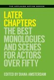 Later Chapters: The Best Monologues and Scenes for Actors Over Fifty