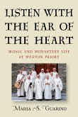 Listen with the Ear of the Heart - Music and Monastery Life at Weston Priory