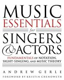 Music Essentials for Singers and Actors: Fundamentals of Notation, Sight-Singing and Music Theory