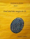 Paul und das magische Ei (eBook, ePUB)