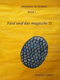 Paul und das magische Ei (eBook, ePUB) - Kähler, Melanie