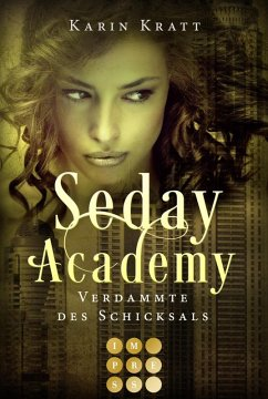 Verdammte des Schicksals / Seday Academy Bd.6 (eBook, ePUB)